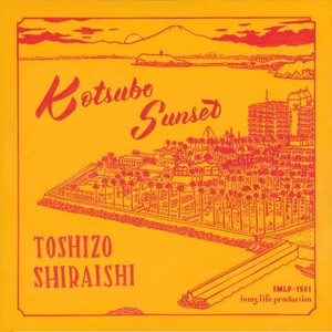 """【残りわずか/7""""】Toshizo Shiraishi - Kotsubo Sunset"""
