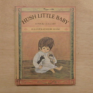 HUSH LITTLE BABY:A FOLK LULLABY/ALIKI(アリキ=ブランデンベルク)