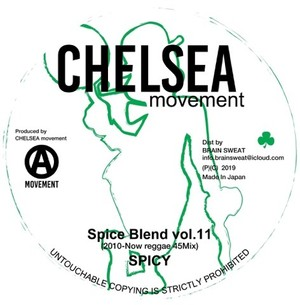 Spice Blend vol. 11  201-Now Reggae 45Mix / Mixed by Spicy fr Chelsea Movement