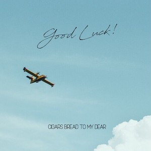 【DISTRO】CIGARS BREAD TO MY DEAR / Good Luck!
