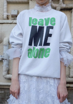 leave ME alone sweatshirt.