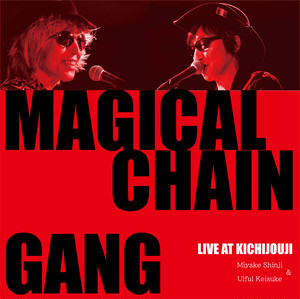 【CD Album】「LIVE AT KICHIJOUJI」/ MAGICAL CHAIN GANG
