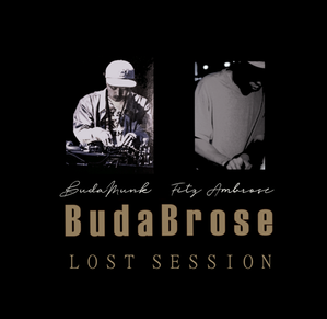 【予約/CD】Budabro$e(Budamunk & Fitz Ambro$e) - Lost Session
