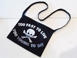 サコッシュ TOO FAST TO LIVE TOO YOUNG TO DIE