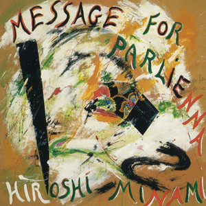 """Message For Parlienna"" / Hiroshi Minami 高音質音源(48k24bit)"