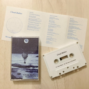 """< Distributed > Cloud Babies """" Message in a Bottle """"Cassette Tape"""
