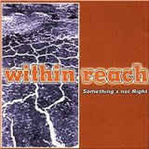 【USED】WITHIN REACH / Something's not Right