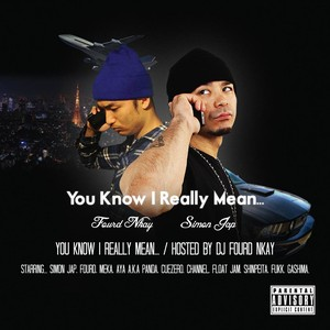SIMON JAP / You Know I Really Mean... - hosted by DJ Fourd Nkay