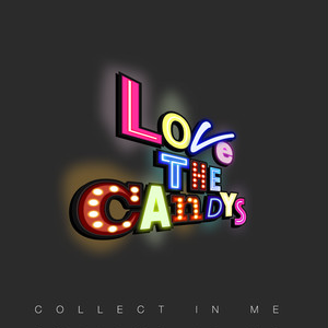 LOVE THE CANDY'S / COLLECT IN ME
