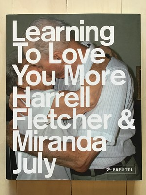 Learning To Love You More |Harrell Fletcher & Miranda July