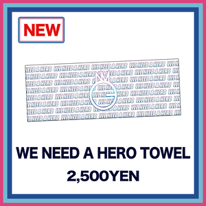 WE NEED A HERO TOWEL