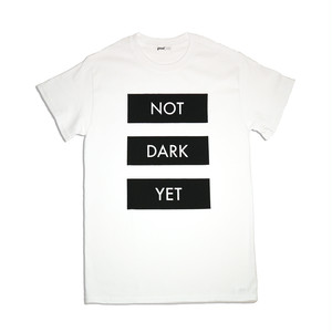 t-shirt / NOT DARK YET