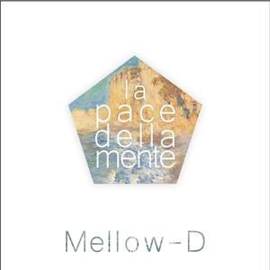 la pace della mente/ Mellow-D