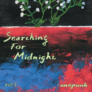 onepunk / Searching For Midnight vol. 1