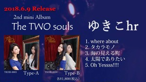 2ndミニアルバム【The TWO souls】