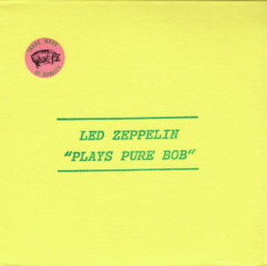 LED ZEPPELIN / PLAYS PURE BOB