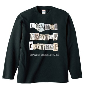 CHANCE+CHOICE=CHANGE【LONG SLEEVE】FULL COLOR