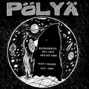 VA - POLYA-EXPERIMENTAL NEW WAVE AND ART PUNK FROM FINLAND 1979-1984 2xLP