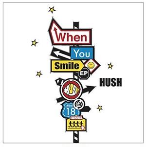 HUSH / When You Smile EP