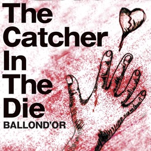 CATCHER IN THE DIE 【CD】