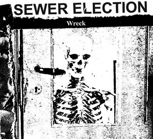 Sewer Election ‎– Wreck(CD)