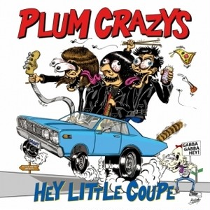 PLUM CRAZYS - HEY LITTLE COUPE(CD)