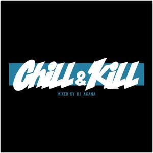 CHILL & KILL / DJ AKANA (CD)