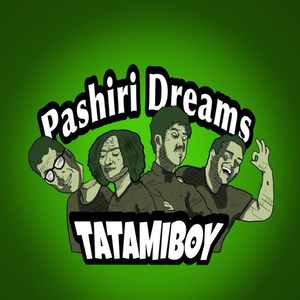 TATAMIBOY / Pashiri Dreams
