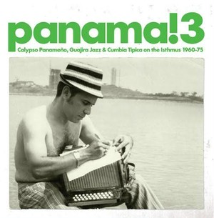 【ラスト1/LP】V.A. - Panama! 3:Calypso Panameno, Guajira Jazz & Cumbia Tipica On The Isthmus 1960~75