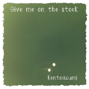 kentoazumi 3rd Album Give me on the stock(MP3)