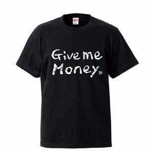 【6/10までの受注生産】Give me Money Tシャツ (ブラック)