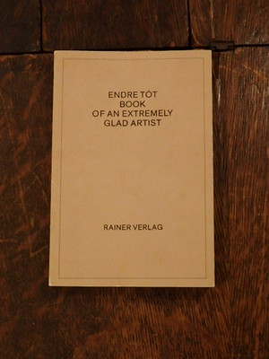ENDRE TOT BOOK OF AN EXTREMELY GLAD ARTIST / Endre tot