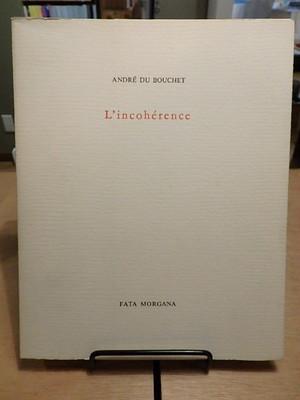 l'incoherence / ANDRE DU BOUCHET(アンドレ・デュ・ブーシェ)