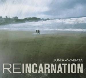 REINCARNATION -リインカーネーション- / Jun Kawabata