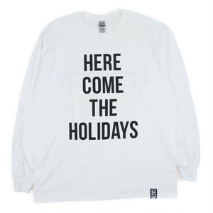 HERE COME THE HOLIDAYS LONG SLEEVE Tee  WH