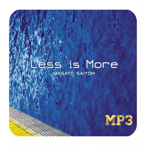 Less Is More / 斉藤昌人 (MP3)