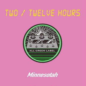 Minnesotah / Two / Twelve Hours