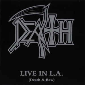 DEATH/LIVE IN L.A. Death&Raw