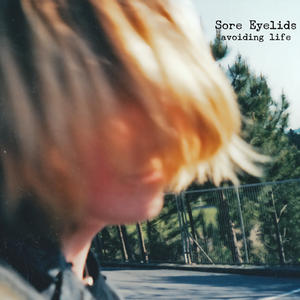 Sore Eyelids - Avoiding Life CD