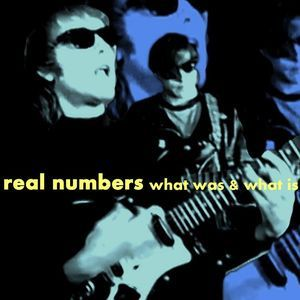 Real Numbers ‎– What Was & What Is  CD