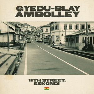 【ラスト1/LP】Gyedu-Blay Ambolley - 11th Street, Sekondi