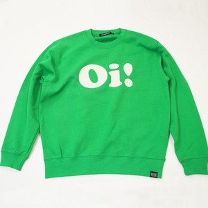 Oi! CREW NECK SWEAT SHIRT  GREEN