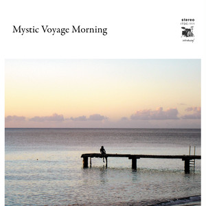 V.A. 「Mystic Voyage Morning」