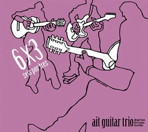 """ait guitar trio """" 6 x 3 seis por tres """""""