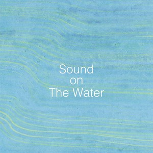 【MP3版】アトリエ穂音コンピレーションアルバム『Sound on The Water』※ダウンロードの販売です