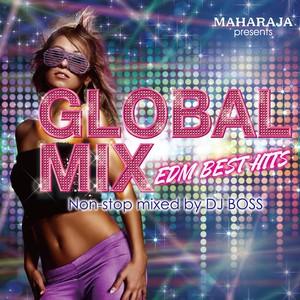 """MAHARAJA Presents """"GLOBAL MIX– EDM BEST HITS –"""