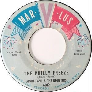 Alvin Cash & The Registers – The Philly Freeze / No Deposit - No Return