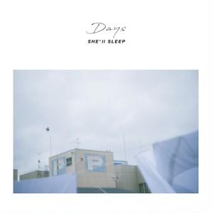 """SHE'll SLEEP 3rd demo E.P. """"Days"""""""