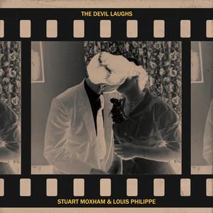 Stuart Moxham & Louis Philippe「The Devil Laughs」(TINY GLOBAL PRODUCTIONS)
