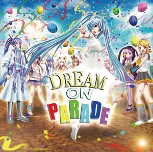 DREAM ON PARADE